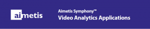 Aimetis Symphony Video Analytics Applications